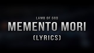 Lamb of God - Memento Mori (Lyrics)