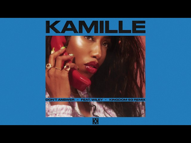 KAMILLE - Don't Answer feat. Wiley (Kingdom 93 Remix) (Official Audio)