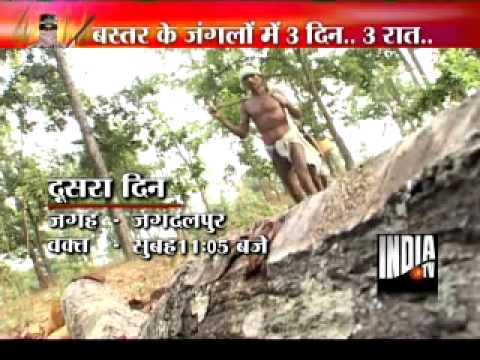 India TV special-3 Nights inside Bastar forest in search of Naxals (Part-2)