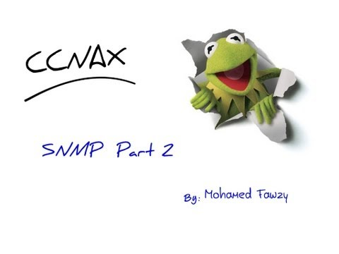 2.managing-and-monitorting-your-network-with-snmp-part2-(ccnax-v2.0-2013)-شرح