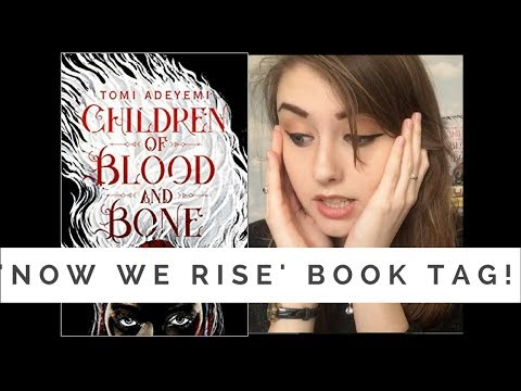 NOW WE RISE BOOK TAG // CHILDREN OF BLOOD AND BONE