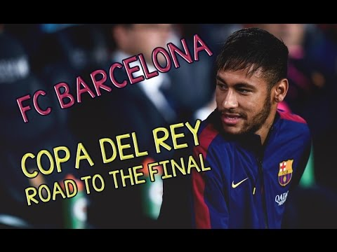 FC BARCELONA - Copa Del Rey 2014/15 - ROAD TO THE FINAL (HD)