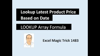 Excel Magic Trick 1483: LOOKUP Array Formula: Lookup Correct Price Based on Effective Date
