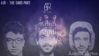 AJR - The Good Part [LYRICS VIDEO]