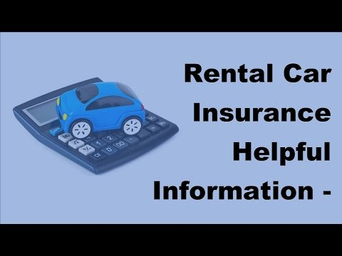 Rental Car Insurance Helpful Information  – 2017 Vehicle Insurance Policy