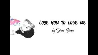 Selena Gomez - Lose You To Love Me [Lyrics + Audio]