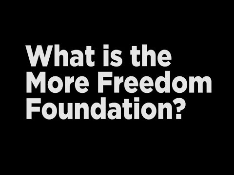 What is the More Freedom Foundation?