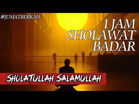#JUMATBERKAH 1 JAM Sholawat Badar (SHALATULLAH SALAMULLAH)