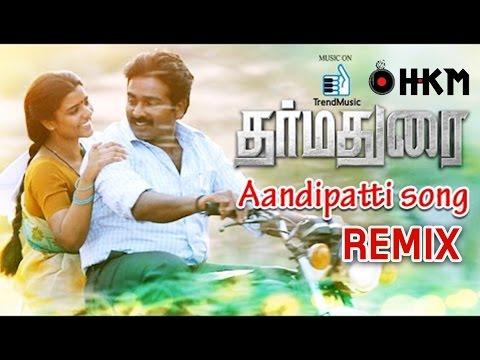 Aandipatti Remix - Dharmadurai - Dj HKM  [Maayam 2016]