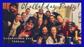 Sicklick Street Challahday Party! | VLOGNUKKAH 2017 DAY 7 | tss6295