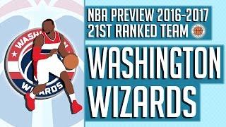 Washington Wizards   2016-17 NBA Preview (Rank #21)