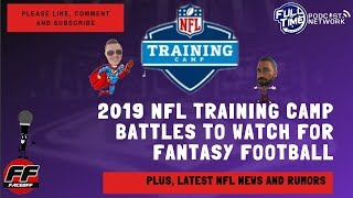 2019 NFL Training Camp Battles to Watch for Fantasy Football | News and Rumors