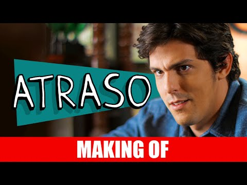 Making Of – Atraso