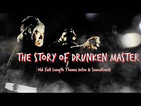 Drunken Master (Old Theme Full Length) The Story of Drunken Master