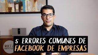 Top 5 ERRORES COMUNES en pagina de Facebook de empresas