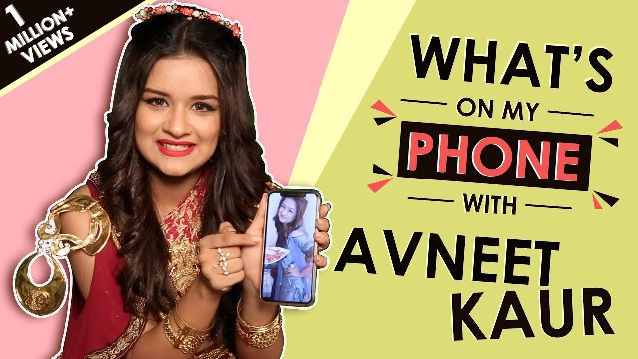 What's On My Phone With Avneet Kaur | Exclusive | Phone Secrets Revealed