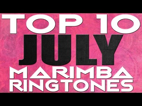 Top 10 Best Marimba Remix Ringtones of the month - July 2016!