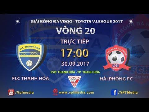 FULL | FLC THANH HÓA (1-1) HẢI PHÒNG | VÒNG 20 TOYOTA V LEAGUE 2017