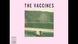 The Vaccines - We