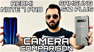 Redmi Note 7 Pro vs Samsung S10 Plus Camera Comparison|Redmi Note 7 Pro Camera Review|Samsung S10+