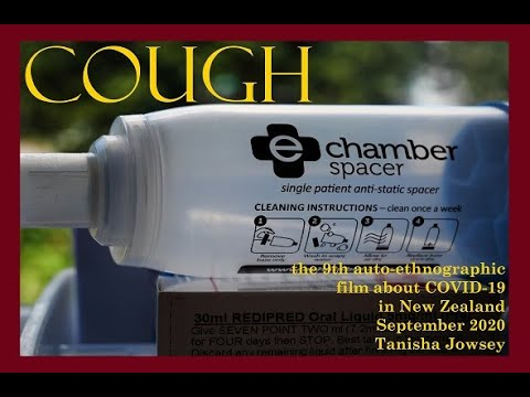 Cough.    An auto-ethnographic film (#9) about covid-19 in New Zealand in September 2020