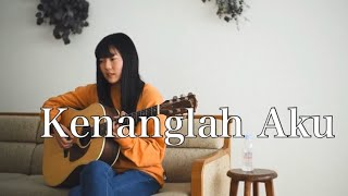 Download Kenanglah Aku / Naff  ( covered by Rina Aoi )