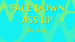 Face Down Ass Up DJ Issac