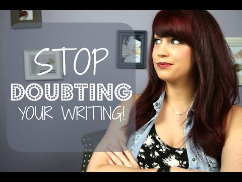 How To Overcome Doubt In Your Writing