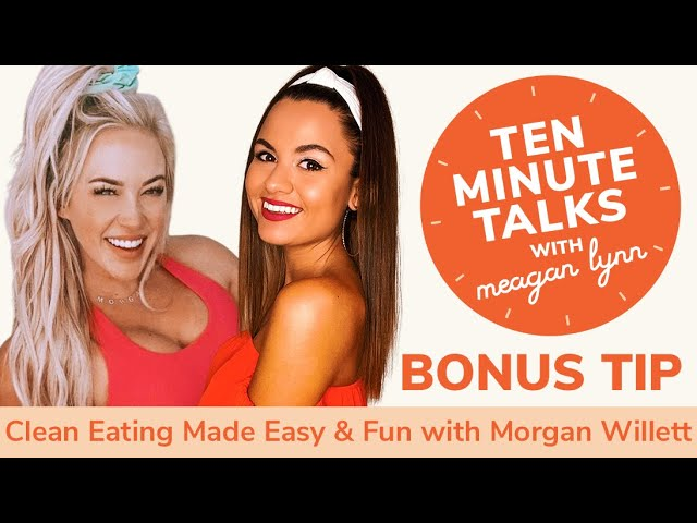 Clean Eating Made Easy & Fun with Morgan Willett