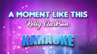 Kelly Clarkson - A Moment Like This (Karaoke version with Lyrics)
