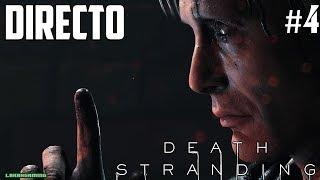 Death Stranding - Directo #4 - Español - Modo Dificil - Episodio 4 - Una Terrible Amenaza - Ps4 Pro