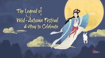 Mid Autumn Festival story and how Chinese celebrate it