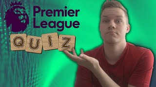 DEN ULTIMATIVE PREMIER LEAGUE QUIZ!