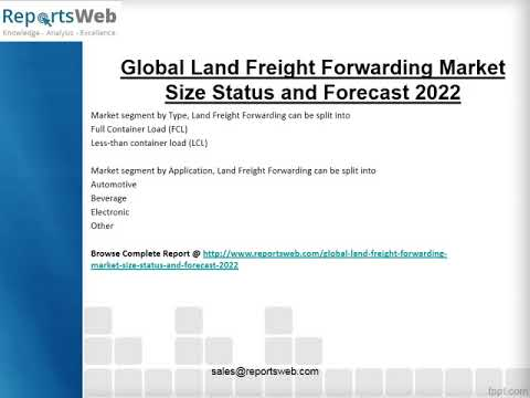 Land Freight Forwarding Market 2017 Trends and Review