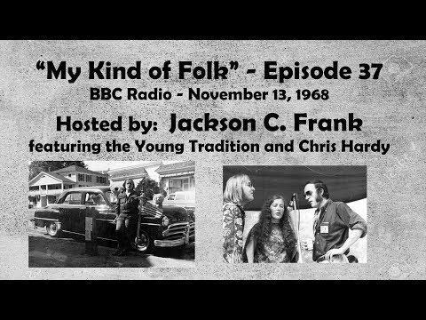 Jackson C  Frank - My Kind of Folk (Ep 37) - Lost Radio Show Found!