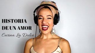 Historia De Un Amor - Carina La Dulce (acapella cover)