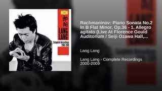 Rachmaninov: Piano Sonata No.2 In B Flat Minor, Op.36 - 1. Allegro agitato (Live At Florence...