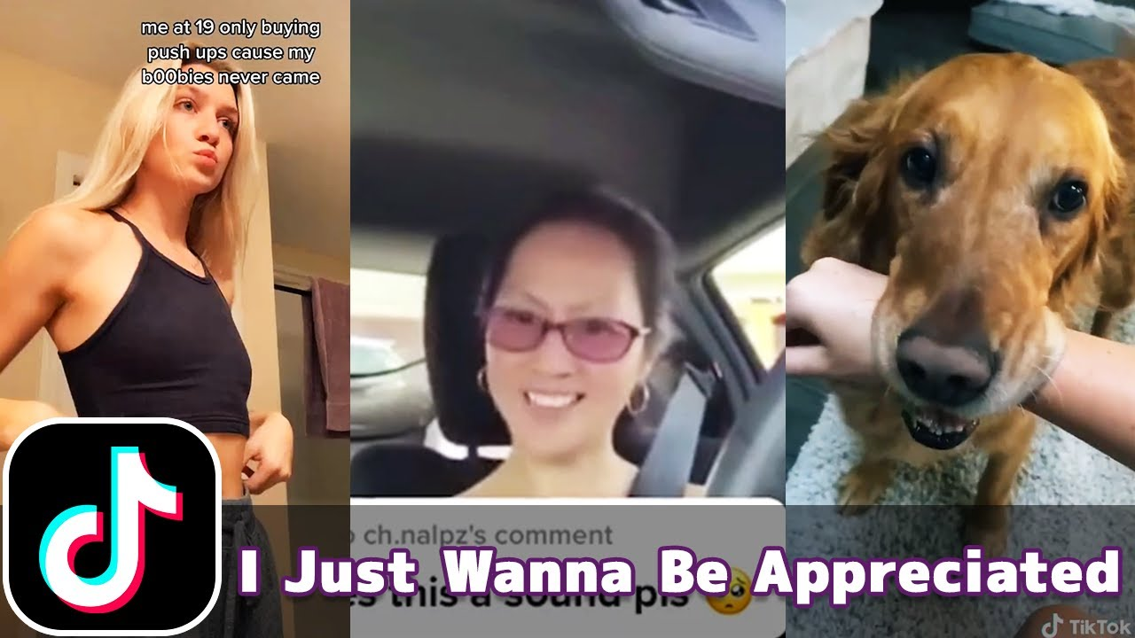 I Just Wanna Be Appreciated | TikTok Compilation