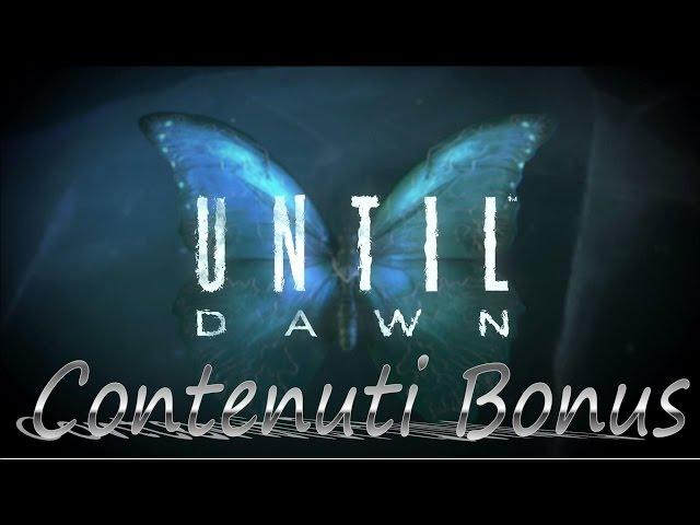 UNTIL DAWN -  Contenuti Bonus - EXTRA Bonus - Sub Ita