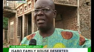 The Ransome Kuti Legacy: Isabo family house deserted