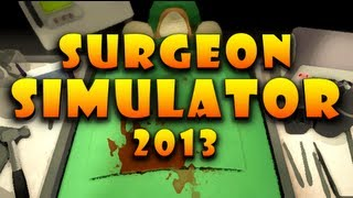 Surgeon Simulator 2013: THROW THAT LUNG AWAY! - w/Chad
