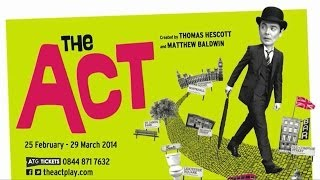 5 Questions For... Matthew Baldwin, The Act - Trafalgar Studios, 2014