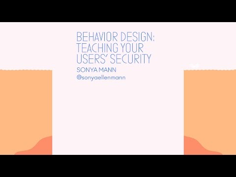 Behavior Design: Teaching Your Users' Security - CodeConf 2016