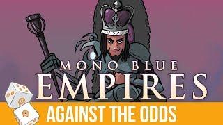 Against the Odds: Mono-Blue Empires (Modern)