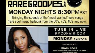 We Luvv Rare Grooves 12 7 15 Guest Dawnn Lewis