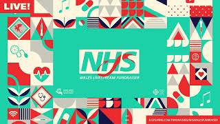 NHS WALES LIVESTREAM FUNDRAISER