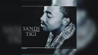 SANDS TIGI (AUDIO)
