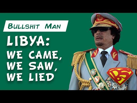 Libya: We Came, We Saw, We Lied
