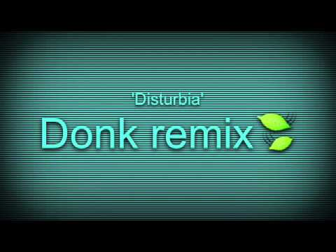 Disturbia donk remix