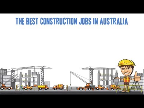 The Best Jobs in Construction in Australia